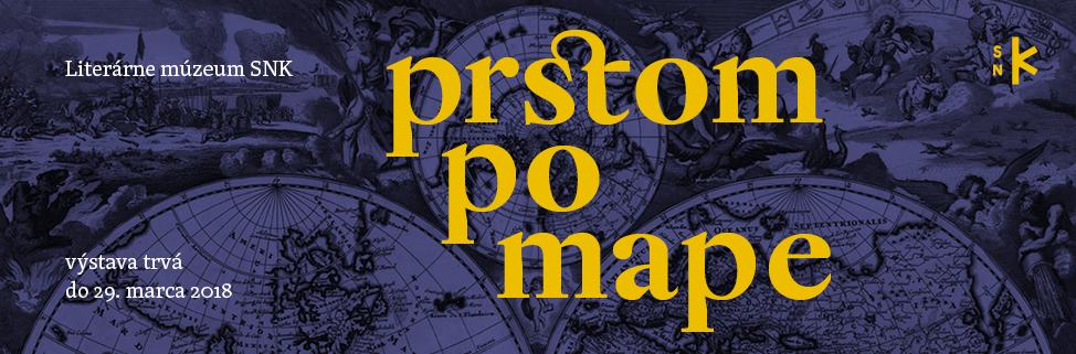 Slovenská národná knižnica - Literárne múzeum - výstava Prstom po mape