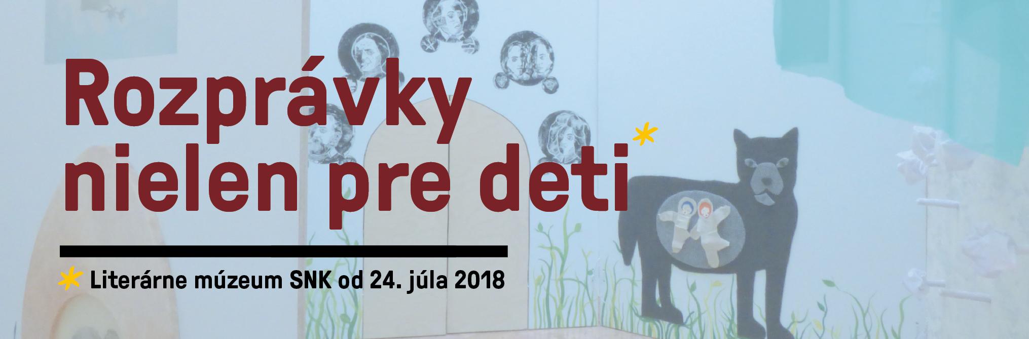 Literárne múzeum SNK - výstava Rozprávky nielen pre deti